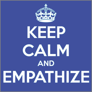Keep Calm and Empathize